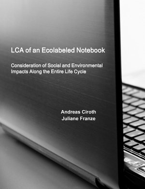 LCA of an ecolabeled notebook : consideration of social and environmental impacts along the entire life cycle