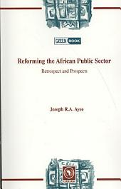 Reforming the African Public Sector. Retrospect and Prospects: Retrospect and Prospects