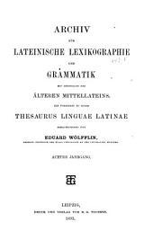 Archiv für lateinische lexikographie und grammatik mit einschluss des älteren mittellateins: Band 8