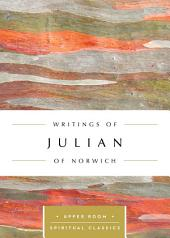 Writings of Julian of Norwich (Annotated)