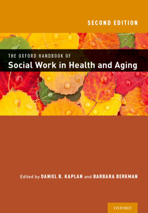 The Oxford Handbook of Social Work in Health and Aging PDF