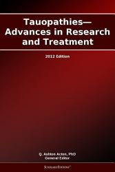 Tauopathies Advances In Research And Treatment 2012 Edition Book PDF