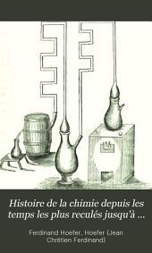 Histoire de la chimie depuis les temps les plus reculés jusqulà notre époque ...