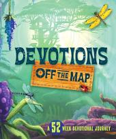 Devotions Off the Map: A 52-Week Devotional Journey