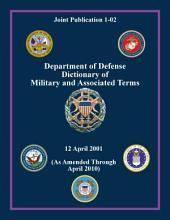 Department of Defense Dictionary of Military and Associated Terms: As Amended Through April 2010