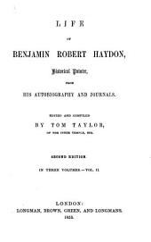 Life of Benjamin Robert Haydon, historical painter, from his autobiography and journals: Volume 2