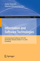 Information and Software Technologies: 22nd International Conference, ICIST 2016, Druskininkai, Lithuania, October 13-15, 2016, Proceedings