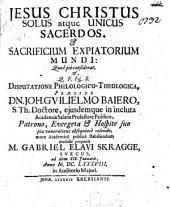 Jesus Christus solus atque unicus sacerdos, et sacrificium expiatorium mundi