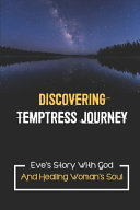Discovering Temptress Journey