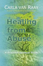 Healing from Abuse: A Practical Spiritual Guide