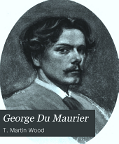 George Du Maurier, the satirist of the Victorians: a review of his art and personality