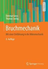 Bruchmechanik: Mit einer Einführung in die Mikromechanik, Ausgabe 6