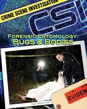 Forensic Entomology: Bugs & Bodies