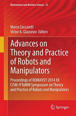 Advances on Theory and Practice of Robots and Manipulators PDF