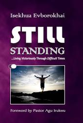 Still Standing: Living Victoriously Through Difficult Times