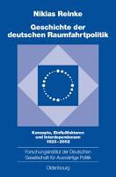 Geschichte der deutschen Raumfahrtpolitik PDF