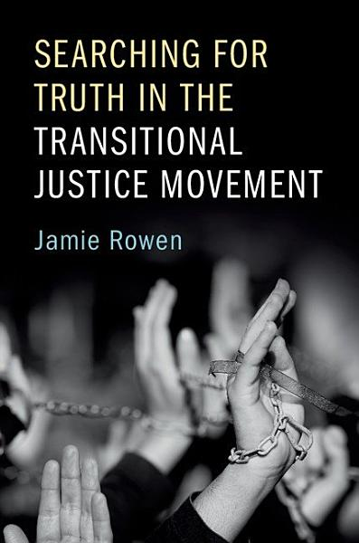 Download Searching for Truth in the Transitional Justice Movement Book