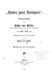 """""""Unter zwei Königen."""": Erinnerungen an Botho von Hülsen, General-intendant der königlichen Schauspiele. 1851-1886"""