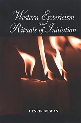 Western Esotericism and Rituals of Initiation PDF