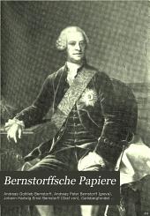 Bernstorffsche Papiere: ausgewählte Briefe und Aufzeichnungen die Familie Bernstorff Betreffend aus der Zeit 1732 bis 1835, Band 1