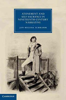 Atonement and Self Sacrifice in Nineteenth Century Narrative