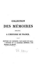 Collection des mémoires relatifs à l'histoire de France depuis la fondation de la monarchie française jusqu'au 13e siècle: Avec une introduction, des supplémens, des notices et des notes, Volume23