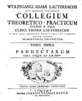 Collegium theoretico-practicum a pandectarum libro primo usque ad librum vigesimum: Volume 1