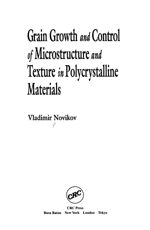 Grain Growth and Control of Microstructure and Texture in Polycrystalline Materials PDF
