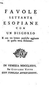 Favole settanta esopiane con un discorso e con tre lettere poetiche aggiunte in questa terza edizione