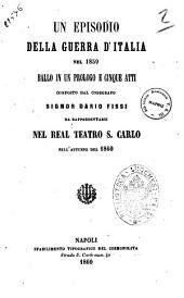 Un episodio della Guerra d'Italia nel 1859 ballo in un prologo e cinque atti composto dal coreografo signor Dario Fissi