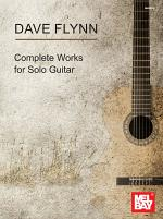Dave Flynn Complete Works for Solo Guitar
