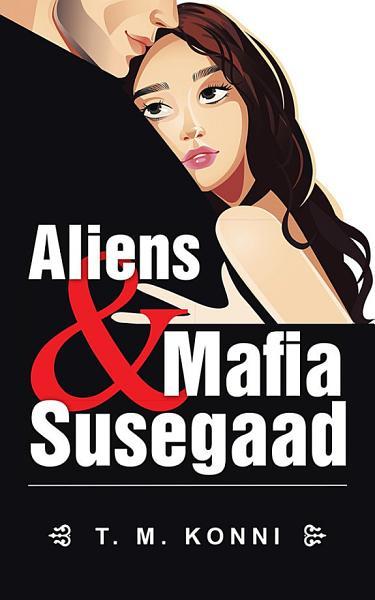 Aliens Mafia Susegaad