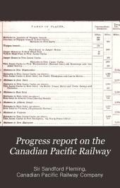 Progress Report on the Canadian Pacific Railway: Exploratory Survey. Addressed to the Hon. H.L. Langevin ... Minister of Public Works