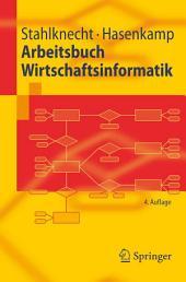Arbeitsbuch Wirtschaftsinformatik: Ausgabe 4