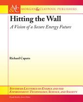 Hitting the Wall: A Vision of a Secure Energy Future