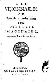 Les Imaginaires, Ou lettres sur L'Heresie Imaginaire ...: ¬Les Visionnaires ...