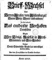 Brieff-Wechsel des Herren Grafen von Güllenburgs, Baron Görtz, Sparr, und anderer, in sich haltend das entdeckte Vorhaben deroselben gegen Ihro königl. Majestät in Grosz-Briiannien, und Dero Länder. Welches durch schwedische Macht hat unterstützet werden sollen
