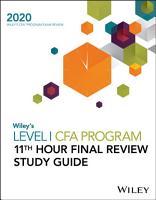 Wiley s Level I CFA Program 11th Hour Final Review Study Guide 2020 PDF