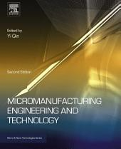 Micromanufacturing Engineering and Technology: Edition 2