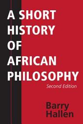 A Short History of African Philosophy, Second Edition: Edition 2