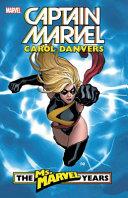Captain Marvel  Carol Danvers   The Ms  Marvel Years
