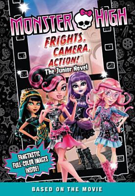 Monster High  Frights  Camera  Action  The Junior Novel