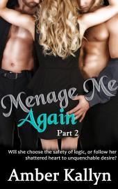Ménage Me Again: Ménage Me, Part Two
