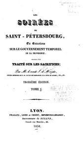 Les soirées de Saint Petersbourg: ou Entretiens sur le gouvernement temporel de la Providence, suivies d'un Traité sur les sacrifices, Volume1