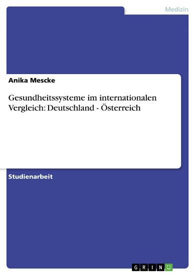 Gesundheitssysteme im internationalen Vergleich  Deutschland     sterreich PDF