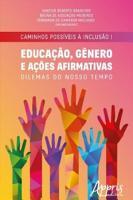 Caminhos Poss  veis    Inclus  o I  Educa    o  G  nero e A    es Afirmativas  Dilemas do Nosso Tempo PDF