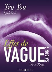 Effet de vague, saison 2, épisode 2 : Try you