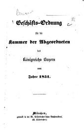Geschäfts-Ordnung für die Kammer der Abgeordneten des königreichs Bayern vom Jahre 1851