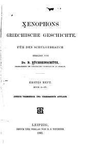 Xenophons Griechische Geschichte: für den Schulgebrauch, Band 1