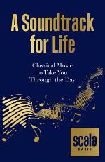 Scala Radio's A Soundtrack for Life